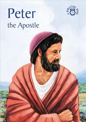 Peter : The Apostle, the Story of Peter Accurately Retold from the Bible (From the Book of Acts)