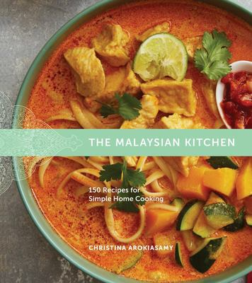 Malaysian Kitchen150 Recipes for Simple Home Cooking