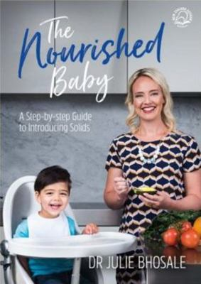 The Nourished Baby: A Step-by-step Guide to Introducing Solids