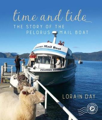 Time And Tide - The Story of The Pelorus Mail