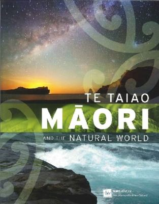 Te Taiao Maori and The Natural World