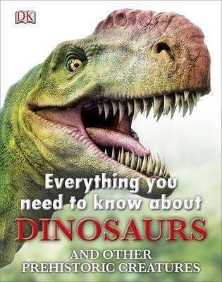 Dinosaurs (Everything You Need to Know About)
