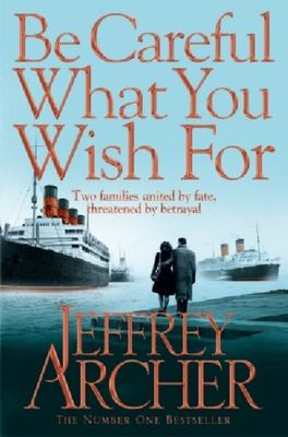 Be Careful What You Wish For (Clifton Chronicles #4) DO NOT ORDER