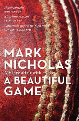 A Beautiful Game: My Love Affair with Cricket