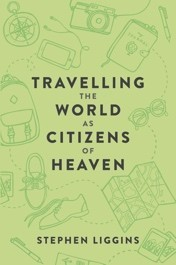 Travelling the World as Citizens of Heaven