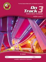 On Track 3: Mathematics Workbook NCEA Level 1 - Mid-band Student (2nd edition)