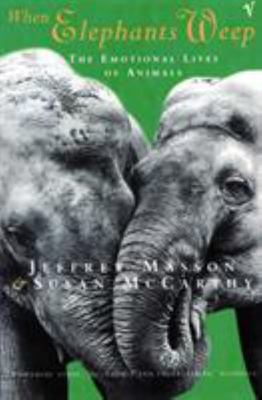 When Elephants Weep: Emotional Lives of Animals