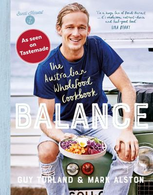 Balance: The Australian Wholefoods Cookbook