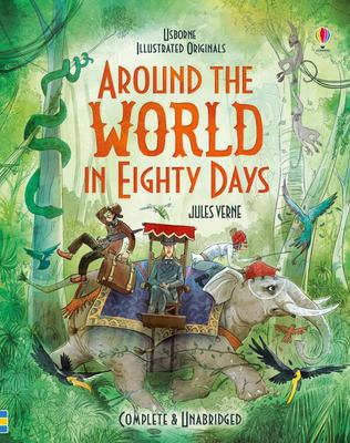 Around the World in 80 Days (Usborne Illustrated)