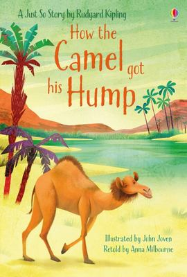 How the Camel Got His Hump (Usborne First Reading)