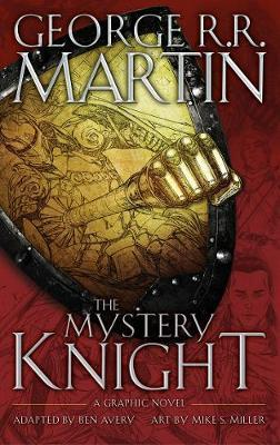 The Mystery Knight: A Graphic Novel [George R.R. Martin]