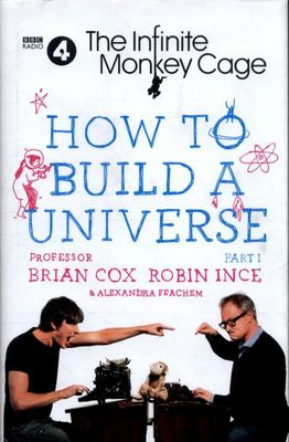 How To Build A Universe (The Infinite Monkey Cage)