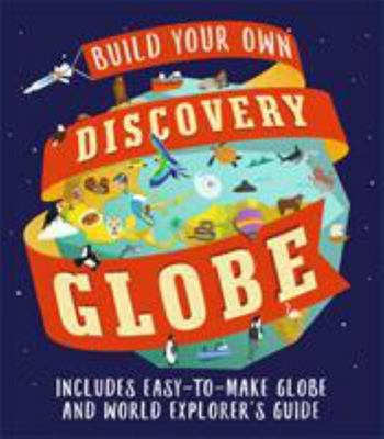 Discovery Globe: Build-Your-Own Globe Kit