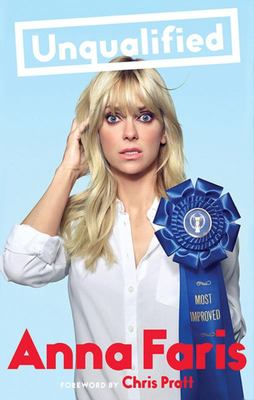 Unqualified - Anna Faris with Foreword by Chris Pratt