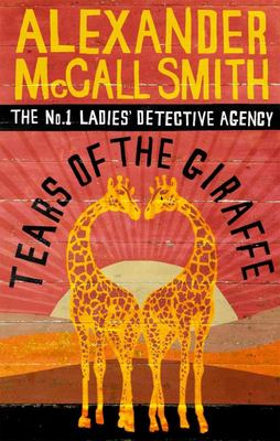 The Tears of the Giraffe (No. 1 Ladies' Detective Agency #2)