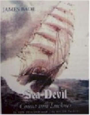 Sea Devil: Count Von Luckner in New Zealand and the South Pacific