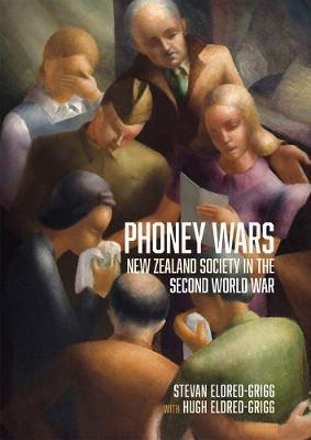 Phoney Wars: New Zealand Society in the Second World War