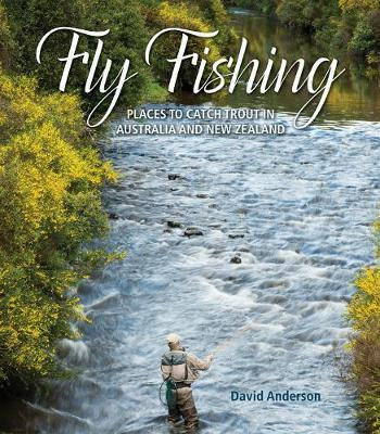 Fly Fishing : Places To Catch Trout On Australia And New Zealand