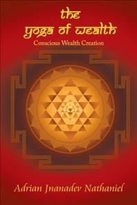 The Yoga of Wealth : Conscious Wealth Creation