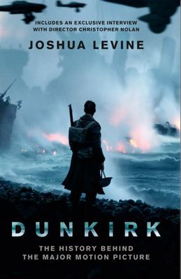 Dunkirk: The History Behind the Major Motion Picture (Film Ed)