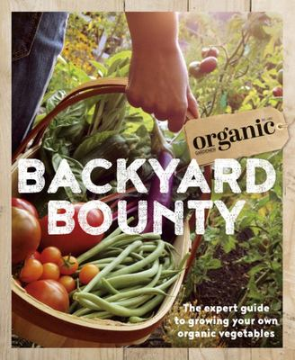 Backyard Bounty - Grow Organic Vegetable