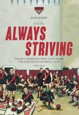 Always Striving: the Concise History of the Essendon Football Club