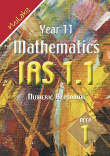 NuLake: Year 11 Maths IAS Workbook 1.1 Numeric Reasoning