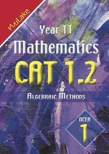 NuLake: Year 11 Maths CAT 1.2 - Algebraic Methods