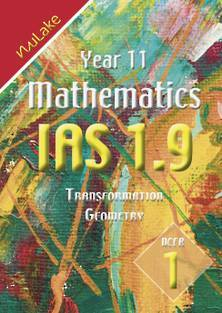 NuLake: Year 11 Maths IAS Workbook 1.9 Transformation Geometry