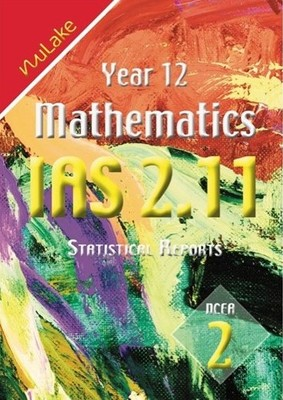 NuLake: Year 12 Maths IAS 2.11 - Statistical Reports