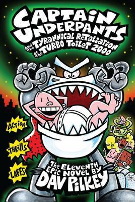 The Tyrannical Retaliation of the Turbo Toilet (Captain Underpants #11 HB)