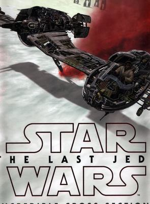 Star Wars: The Last Jedi - Incredible Cross-Sections