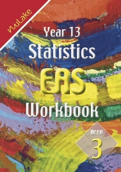 NuLake: Year 13 Maths EAS Statistics Workbook (Includes 3.12, 3.13, 3.14)