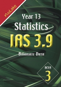 Nulake: Year 13 IAS 3.9 Bivariate Data