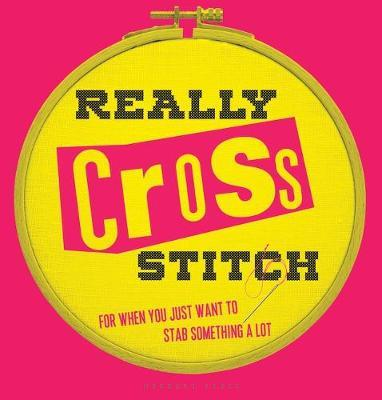 Really Cross Stitch: For when you just want to stab something a lot