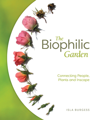The Biophilic Garden: Connecting People, Plants and Inscape