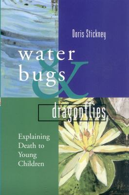 Waterbugs and Dragonflies: Explaining Death to Young Children (HB)