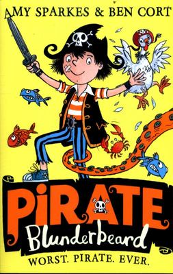 Worst. Pirate. Ever (Pirate Blunderbeard #1)