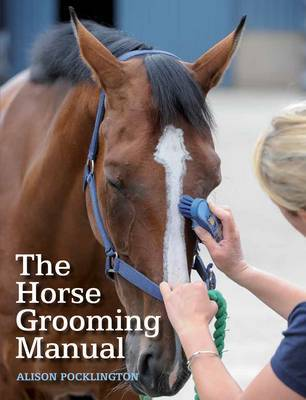 The Horse Grooming Manual