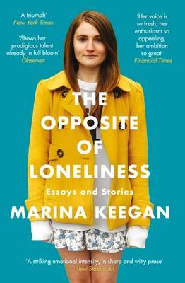 The Opposite of Loneliness Essays and Stories