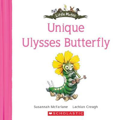 Little Mates: #21 The Unique Ulysses Butterfly
