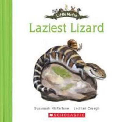 The Laziest Lizard (Little Mates #12)