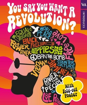 V&A Introduces: You Say You Want a Revolution?
