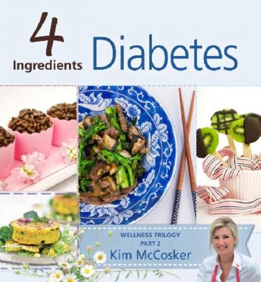 Diabetes (4 Ingredients: Wellness Trilogy #2)