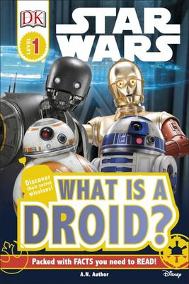 What is a Droid? (Star Wars: DK Readers Level 1)