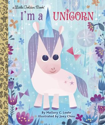 I'm a Unicorn (Little Golden Books)