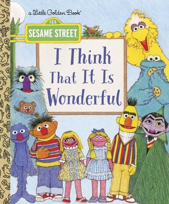 I Think That It Is Wonderful (Little Golden Book: Sesame Street)
