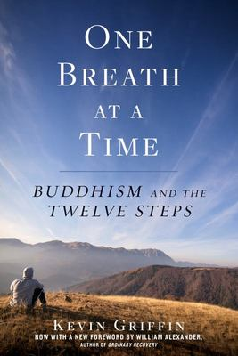 One Breath at a Time : Buddhism and the Twelve Steps