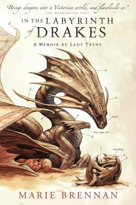 In the Labyrinth of Drakes (Memoir by Lady Trent #4)