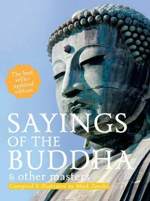 Sayings of the Buddha & Other Masters